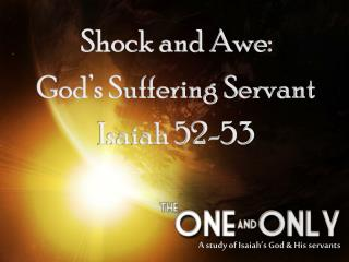 Shock and Awe: God's Suffering Servant Isaiah 52-53