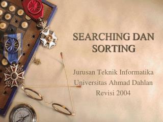 SEARCHING DAN SORTING