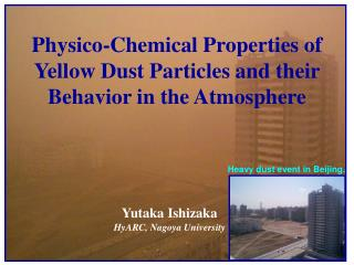 Physico-Chemical Properties of Yellow Dust Particles and their Behavior in the Atmosphere