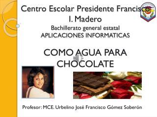 Profesor: MCE. Urbelino José Francisco Gómez Soberón