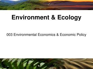 003 Environmental Economics & Economic Policy