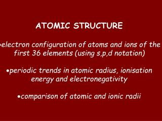 ATOMIC STRUCTURE electron configuration of atoms and ions of the
