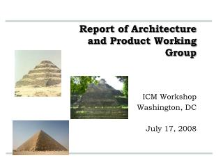 Report of Architecture and Product Working Group