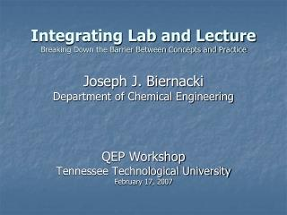 Integrating Lab and Lecture Breaking Down the Barrier Between Concepts and Practice