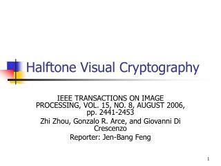 Halftone Visual Cryptography