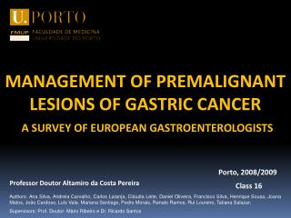 Management of premalignant lesions of gastric cancer A  survey of European  Gastroenterologists