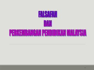 FALSAFAH  DAN  PERKEMBANGAN PENDIDIKAN MALAYSIA