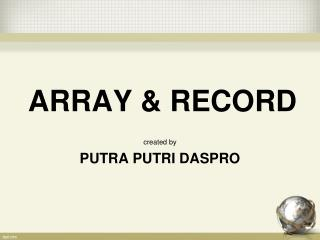 ARRAY & RECORD