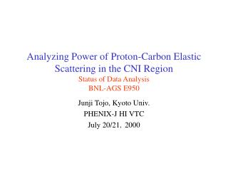 Junji Tojo, Kyoto Univ. PHENIX-J HI VTC July 20/21 , 2000