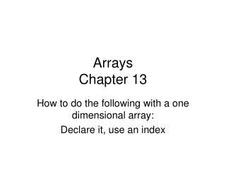 Arrays Chapter 13