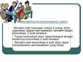 MEMBANGUN KOMUNIKASI 2 ARAH