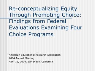 Re-conceptualizing Equity Through Promoting Choice: Findings from Federal Evaluations Examining Four Choice Programs
