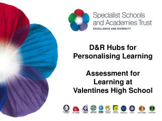 D&R Hubs for Personalising Learning Assessment for Learning at Valentines High School