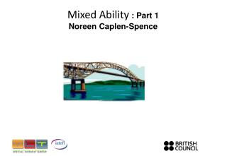 Mixed Ability  : Part 1 Noreen Caplen-Spence