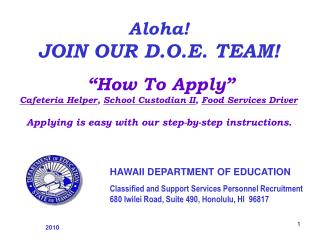 HAWAII DEPARTMENT OF EDUCATION Classified and Support Services Personnel Recruitment 680 Iwilei Road, Suite 490, Honolul