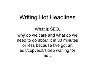 Writing Hot Headlines