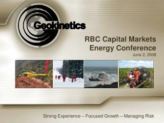 RBC Capital Markets Energy Conference June 2, 2008