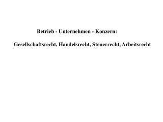 Betrieb - Unternehmen - Konzern: