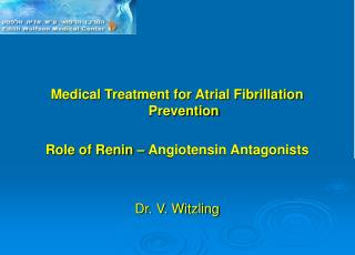 Medical Treatment for Atrial Fibrillation Prevention Role of Renin – Angiotensin Antagonists