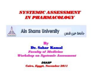 SYSTEMIC ASSESSMENT  IN PHARMACOLOGY