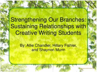 Strengthening Our Branches: Sustaining Relationships with Creative Writing Students