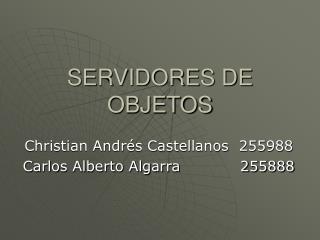 SERVIDORES DE OBJETOS