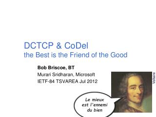 DCTCP & CoDel  the Best is the Friend of the Good
