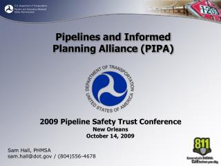 2009 Pipeline Safety Trust Conference New Orleans October 14, 2009