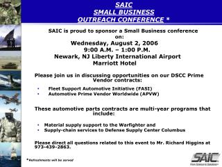 SAIC  SMALL BUSINESS  OUTREACH CONFERENCE  *