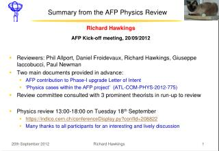 Summary from the AFP Physics Review