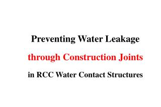 Preventing Water Leakage through Construction Joints in RCC Water Contact Structures