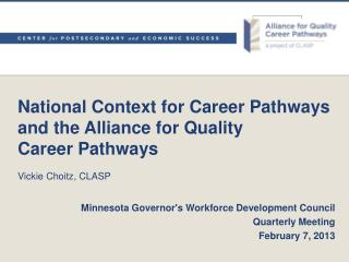 Minnesota Governor's Workforce Development Council  Quarterly Meeting February 7, 2013