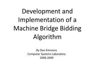 Development and Implementation of a Machine Bridge Bidding Algorithm
