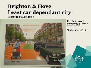Brighton & Hove  Least car dependant city  (outside of London)