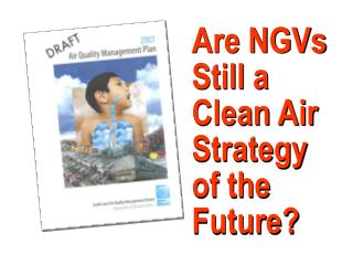Are NGVs Still a  Clean Air  Strategy  of the Future?