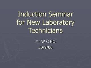 Induction Seminar  for New Laboratory Technicians