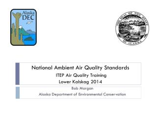 National Ambient Air Quality Standards ITEP Air Quality Training Lower Kalskag 2014