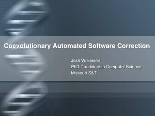 Coevolutionary Automated Software Correction