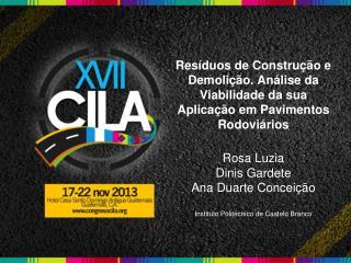 Rosa Luzia Dinis Gardete Ana Duarte Conceição Instituto Politécnico de Castelo Branco