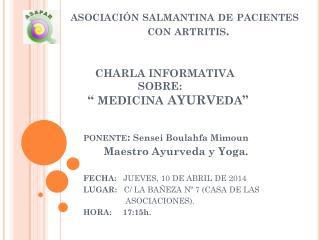 PONENTE :  Sensei Boulahfa Mimoun Maestro  Ayurveda  y Yoga. FECHA:    JUEVES, 10 DE ABRIL DE 2014