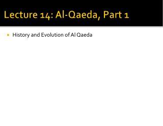 Lecture 14: Al-Qaeda, Part 1