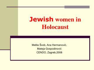 Jewish  women in  Holocaust