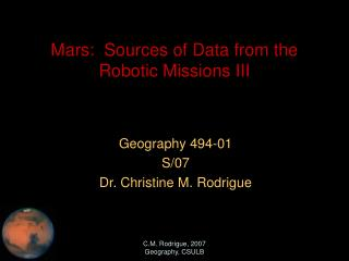 Mars:  Sources of Data from the Robotic Missions III