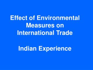 Effect of Environmental Measures on International Trade Indian Experience