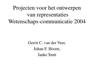 Projecten voor het ontwerpen  van representaties Wetenschaps-communicatie 2004