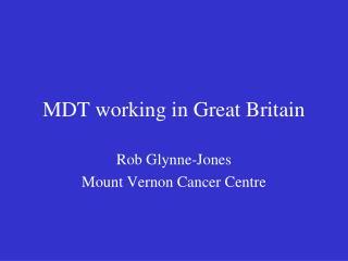 MDT working in Great Britain