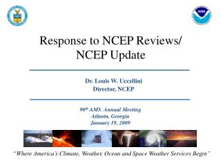 Response to NCEP Reviews/ NCEP Update