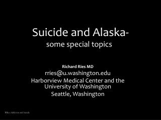 Suicide and Alaska- some special topics