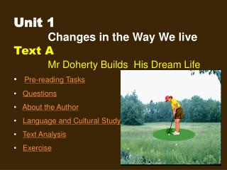 Unit 1 Changes in the Way We live Text A   Mr Doherty Builds  His Dream Life