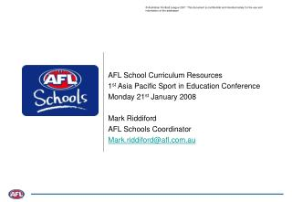 AFL School Curriculum Resources 1 st  Asia Pacific Sport in Education Conference